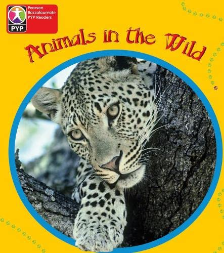 9780435994860: Primary Years Programme Level 1 Animals in the Wild 6Pack (Pearson Baccalaureate PrimaryYears Programme)