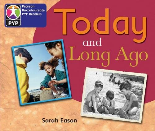 9780435994938: PYP L2 Today and Long Ago (Pearson Baccalaureate Primary Years Programme)