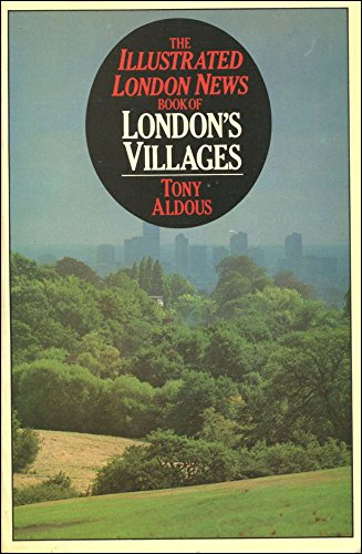 Illustrated London News Book of London's Villages: Aldous, Tony