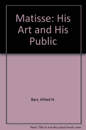 Matisse: His Art and His Public: Barr, A. H.