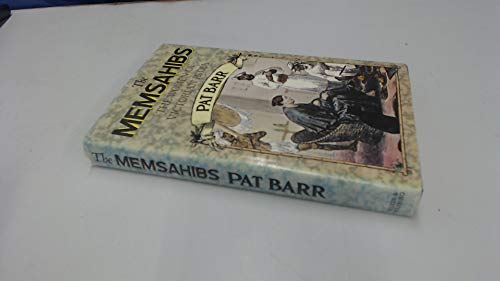 The Memsahibs: The Women of Victorian India: Barr, Pat