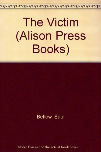 The Victim (Alison Press Books): Bellow, Saul