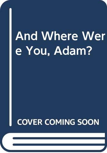 9780436054488: And Where Were You, Adam?