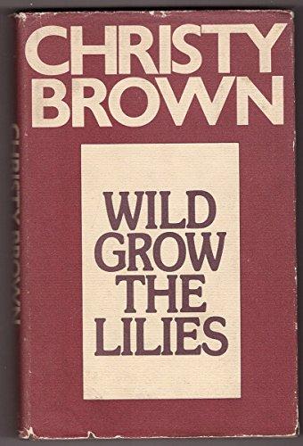 9780436070952: Wild Grow the Lilies