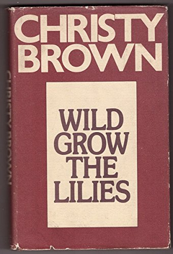 Wild Grow the Lilies: Brown, Christy