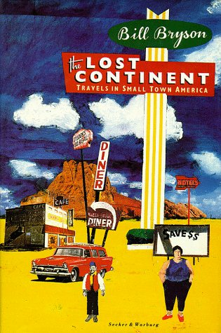 The Lost Continent: Travels in Small Town: Bryson, Bill