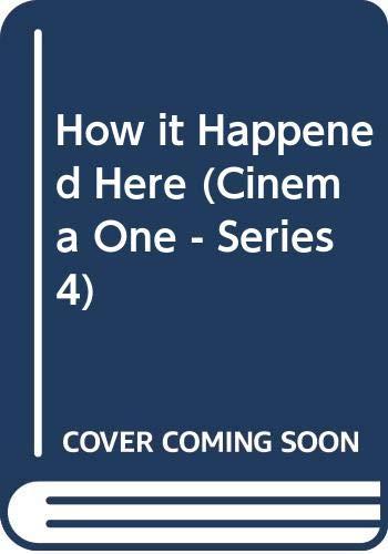 9780436098642: How it happened here; (Cinema one series, 4)