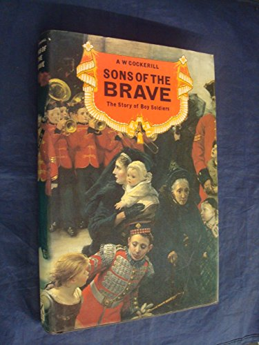 Sons of the Brave, The Story of Boy Soldiers