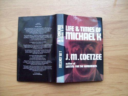 Life & Times of Michael K: Coetzee, J. M.;Coetzee, Michael