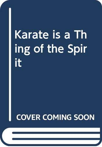 9780436116704: Karate is a Thing of the Spirit