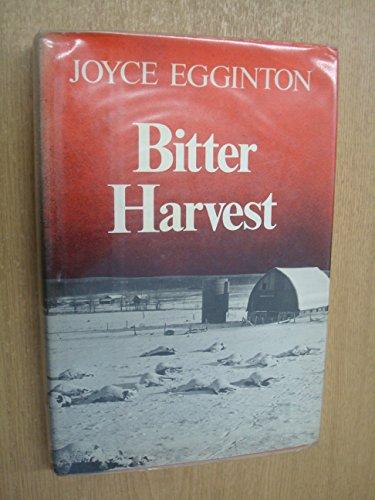 Bitter Harvest Egginton, Joyce: Bitter Harvest by