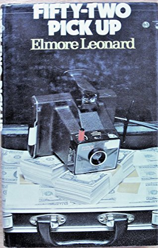 Fifty-Two Pickup.: Elmore Leonard.