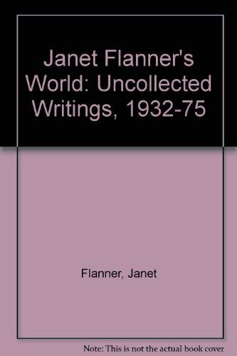 9780436159954: 'JANET FLANNER'S WORLD: UNCOLLECTED WRITINGS, 1932-75'