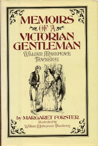William Makepeace Thackeray: Memoirs of a Victorian: Forster, Margaret