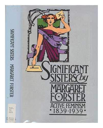 9780436161131: Significant Sisters: The Grassroots of Active Feminism, 1839-1939