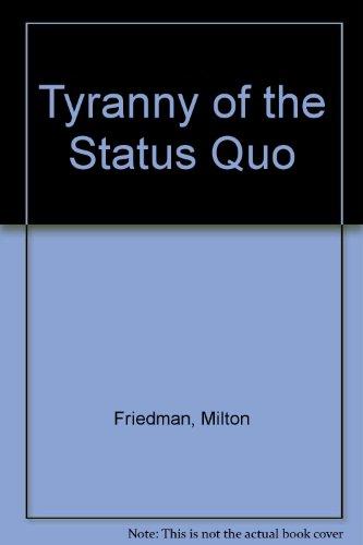 9780436164873: Tyranny of the Status Quo