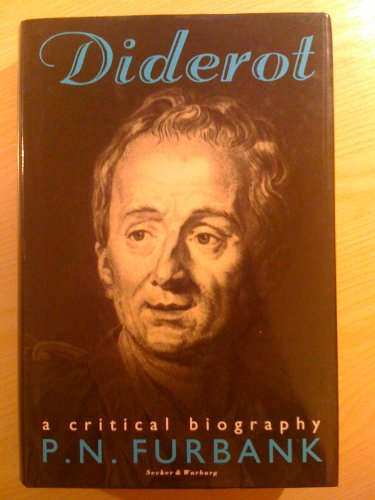 Diderot: A Critical Biography: Furbank, P. N.