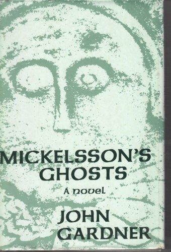 Mickelsson's Ghosts : A Novel: Gardner, John