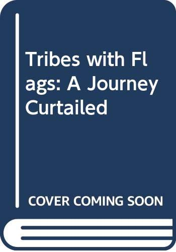 9780436181306: Tribes with Flags: A Journey Curtailed