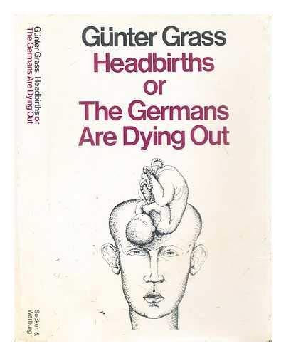 9780436187773: Headbirths Or the Germans Are Dying Out