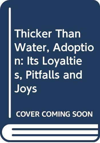 9780436191565: Thicker Than Water, Adoption: Its Loyalties, Pitfalls and Joys