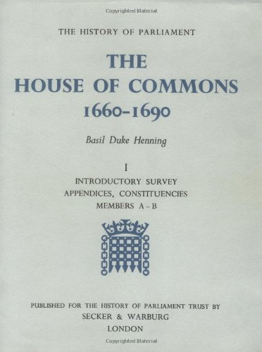 9780436192746: The History of Parliament: the House of Commons, 1660-1690 (3 vols)