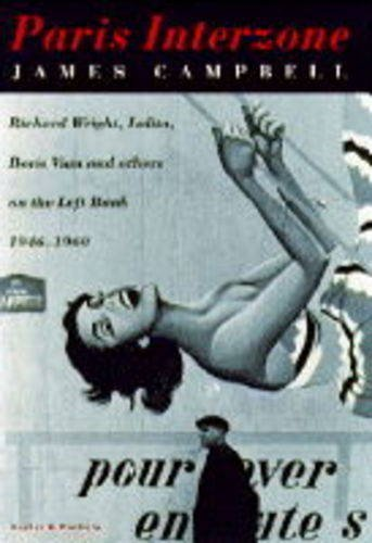 9780436201066: Paris Interzone: Richard Wright, Lolita, O and Others on the Left Bank, 1946-60