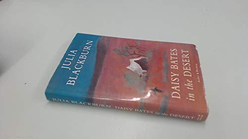 9780436201110: Daisy Bates in the Desert