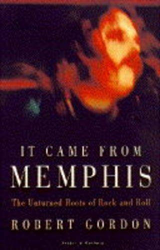 9780436201455: It Came From Memphis: The Unturned Roots of Rock and Roll