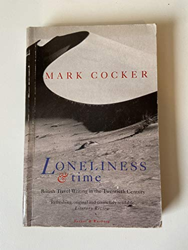 9780436201691: Loneliness and Time: British Travel Writing in the Twentieth Century