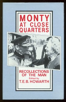 Monty at Close Quarters : Recollections of the Man: Howarth , T. E. B. , Editor