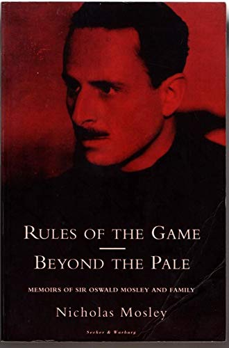 9780436202186: Rules Of The Game And Beyond The Pale: Sir Oswald and Lady Cynthia Mosley, 1896-1933