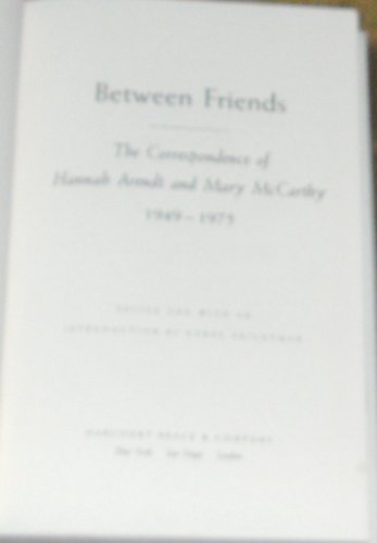 9780436202513: Between Friends: The Correspondence of Hannah Arendt and Mary McCarthy, 1949-75