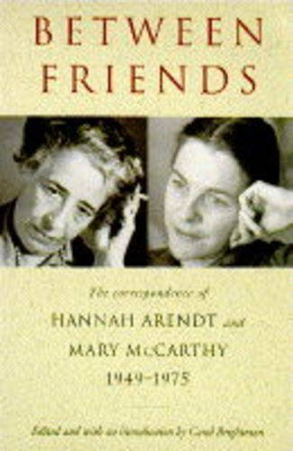 9780436202537: Between Friends: The Correspondence of Hannah Arendt & Mary McCarthy