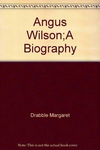 9780436202711: Angus Wilson: A biography