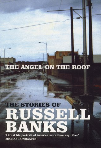 The Angel on the Roof (Signed First U.K. Edition): RUSSELL BANKS