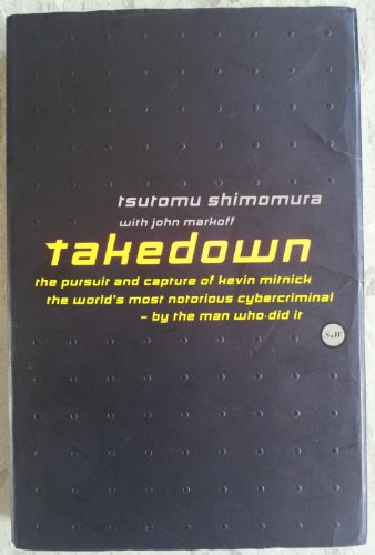 9780436202872: Takedown: Pursuit and Capture of Kevin Mitnick, America's Most Notorious Cybercriminal - By the Man Who Did it