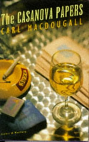 The Casanova Papers: Carl MacDougall