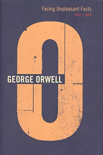 9780436203602: Facing Unpleasant Facts: 1937-1939 (Complete Works of George Orwell)