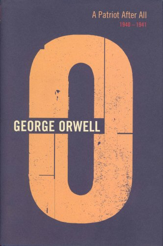 A Patriot after All 1940-194. The Complete Works. Volume 12.: Orwell, George