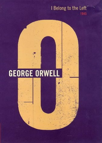 9780436203725: I Belong To The Left 1945 (Complete Orwell)