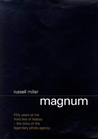 "9780436203732: ""Magnum"": Fifty Years at the Front Line of History - The Story of the Legendary Photo Agency"