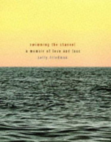9780436204371: Swimming the Channel: A Memoir of Love and Loss
