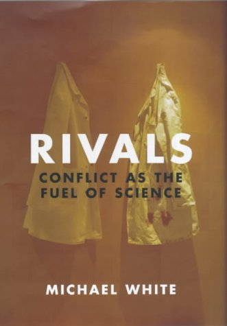 9780436204630: Rivals: Conflict as the Fuel of Science