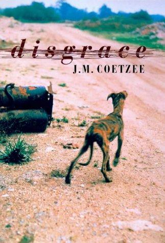 Disgrace - FIRST PRINTING: Coetzee, J. M. - BOOKER WINNER
