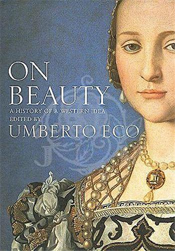 On Beauty: A History Of A Western Idea: Eco, Umberto (ed)