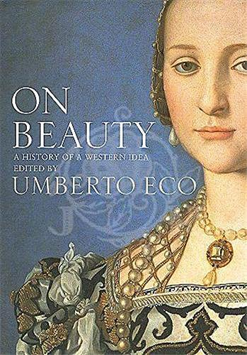 On Beauty: A History of a Western: Umberto Eco: Editor;
