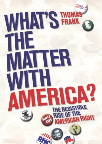 9780436205392: What's The Matter With America?: The Resistible Rise of the American Right: The Resistable Rise of the American Right