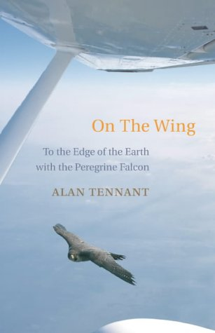 9780436205415: On the Wing: To the Edge of the Earth with the Peregrine Falcon