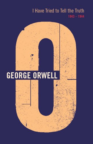 I Have Tried to Tell the Truth: 1943-1944 (Complete Orwell) (9780436205521) by George Orwell